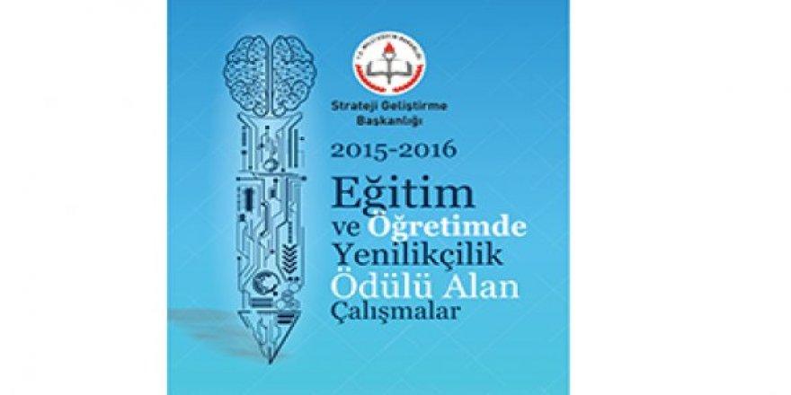 """""""2015-2016 Eğitim Ve Öğretimde Yenilikçilik Ödülü Alan Çalışmalar"""" Kitabı Yayımlandı"""