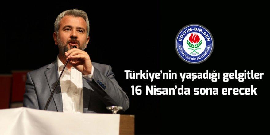 Türkiye'nin yaşadığı gelgitler 16 Nisan'da sona erecek
