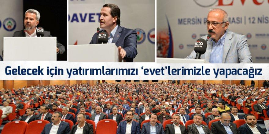 Ali Yalçın: Gelecek için yatırımlarımızı 'evet'lerimizle yapacağız