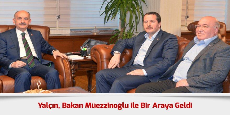Ali Yalçın, Bakan Müezzinoğlu ile Bir Araya Geldi