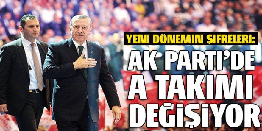 AK Parti'de A takımı değişiyor