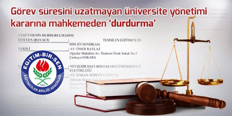 Görev süresini uzatmayan üniversite yönetimi kararına mahkemeden 'durdurma'