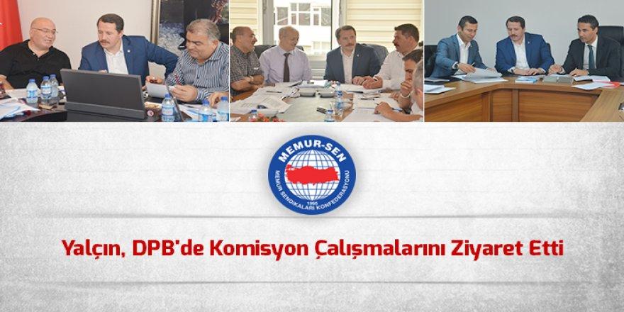 Ali Yalçın, DPB'de Komisyon Çalışmalarını Ziyaret Etti
