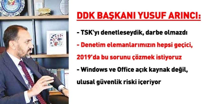 DDK Başkanı: TSK'yı denetleseydik, darbe olmazdı