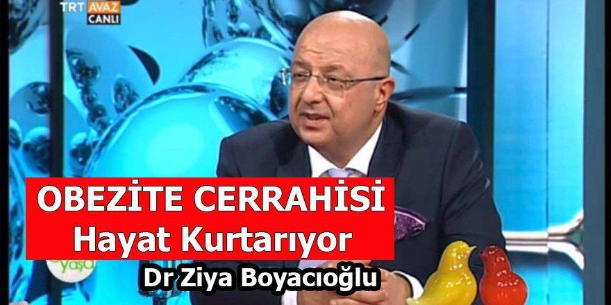 Obezite Cerrahisi Hayat Kurtarıyor - Dr. Ziya Boyacıoğlu