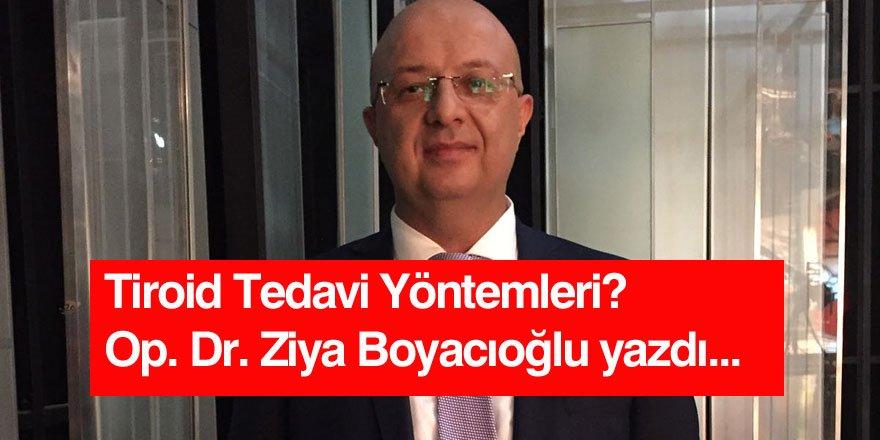 Op. Dr. Ziya Boyacıoğlu - Tiroid Hastalıkları Tedavi Yöntemleri Nelerdir?