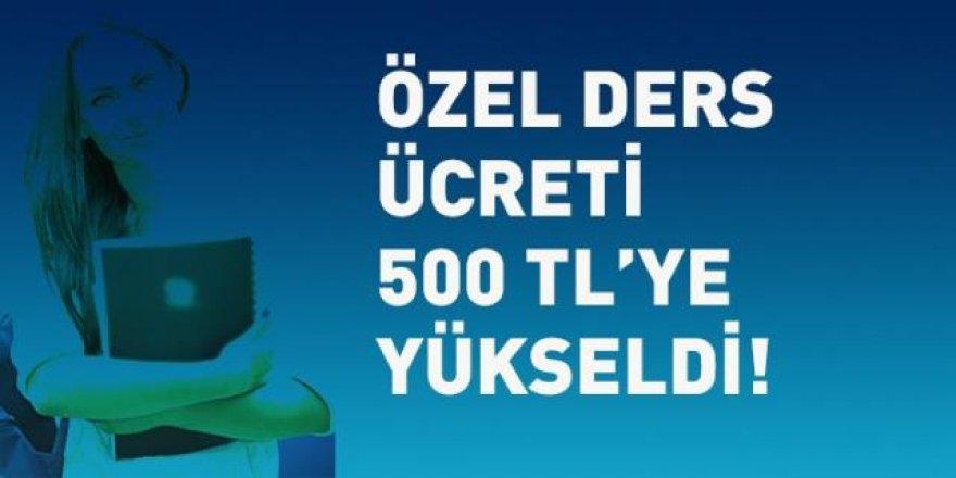 Özel ders ücretleri 500 TL'ye yükseldi!
