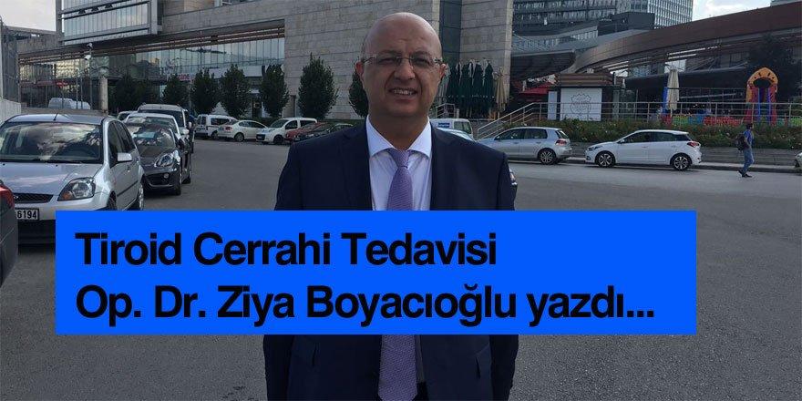Tiroid Hastalıklarının Cerrahi Tedavisi - Op. Dr. Ziya Boyacıoğlu