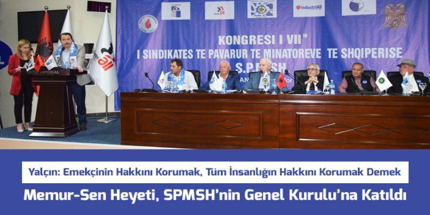 Memur-Sen Heyeti, SPMSH'nin Genel Kurulu'na Katıldı