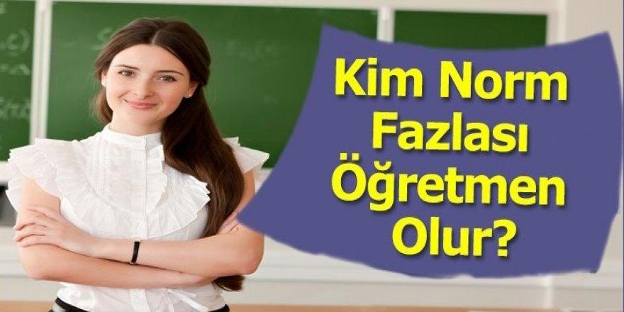 Kim Norm Fazlası Öğretmen Olur?