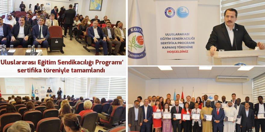 'Uluslararası Eğitim Sendikacılığı Programı' sertifika töreniyle tamamlandı