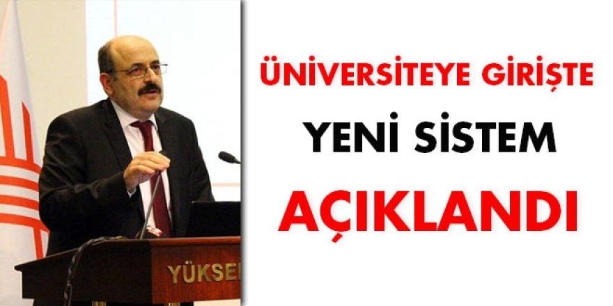 YÖK Başkanı, üniversiteye girişte yeni sistemi açıkladı
