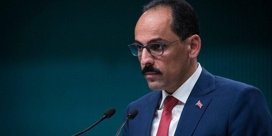 Sözcü Kalın: Tezcan'ın Sözleriyle İlgili Yasal Yollara Başvurulacak