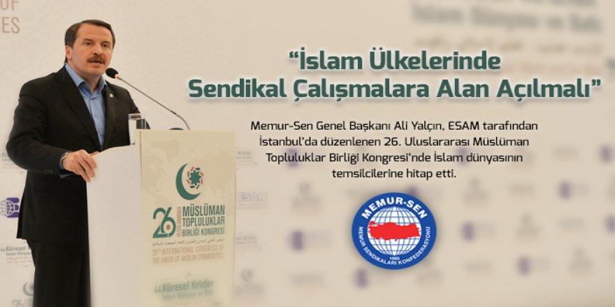 Yalçın: İslam Ülkelerinde Sendikal Çalışmalara Alan Açılmalı