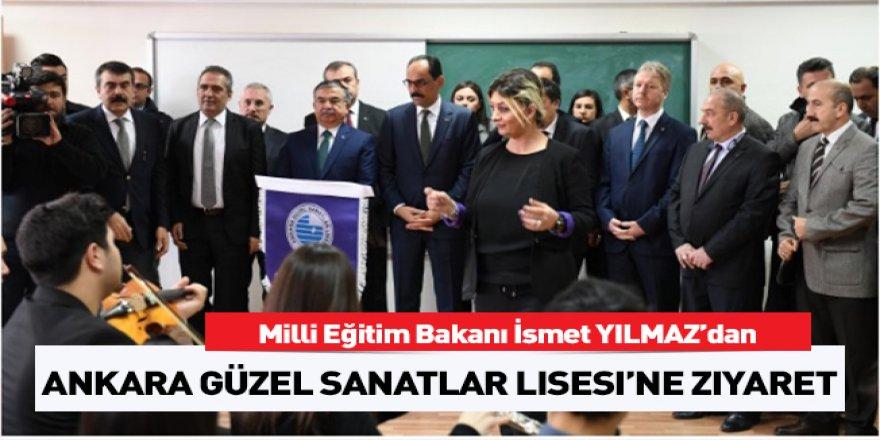 Bakan Yılmaz, Ankara Güzel Sanatlar Lisesini ziyaret etti