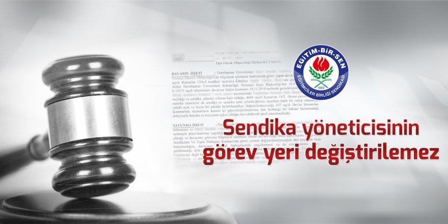 Mahkeme: Sendika yöneticisinin görev yeri değiştirilemez