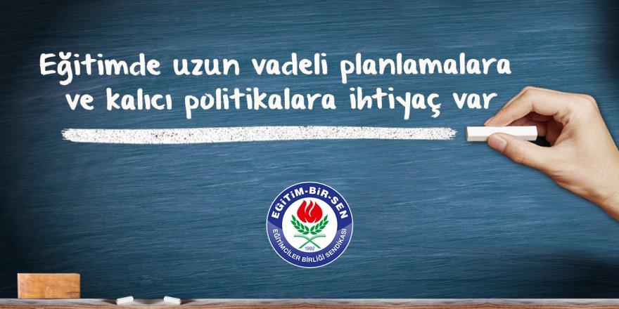 Eğitim-Bir-Sen'den MEB'e Eleştiri: Günübirlik politikalar...