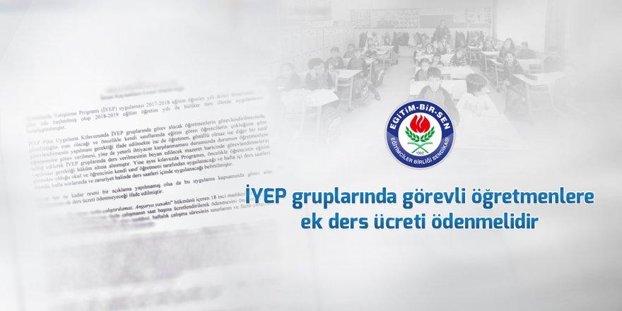 İYEP gruplarında görevli öğretmenlere ek ders ücreti ödenmelidir
