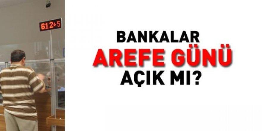 Arefe günü bankalar açık mı?