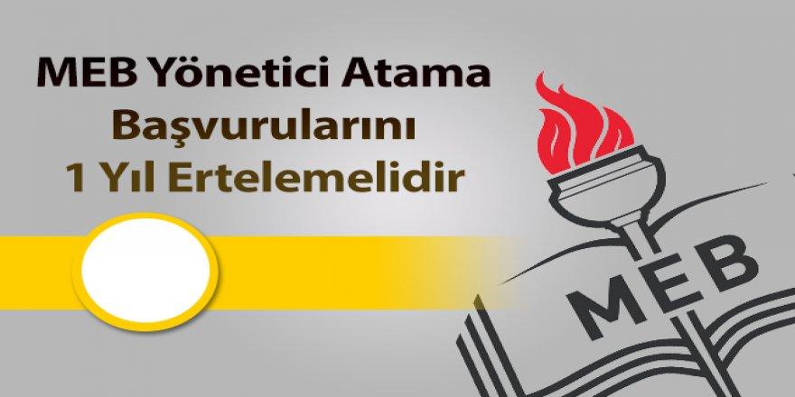 MEB'e Yönetici Atama Çağrısı: Başvurular 1 Yıl Ertelensin