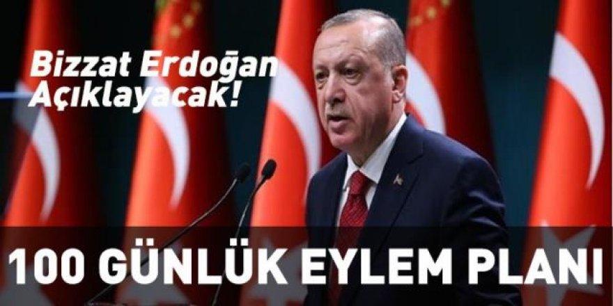 Bizzat Erdoğan açıklayacak! İşte 100 günlük eylem planı