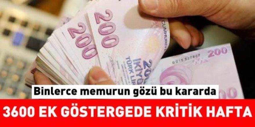 3600 Ek Göstergede Kritik Hafta!