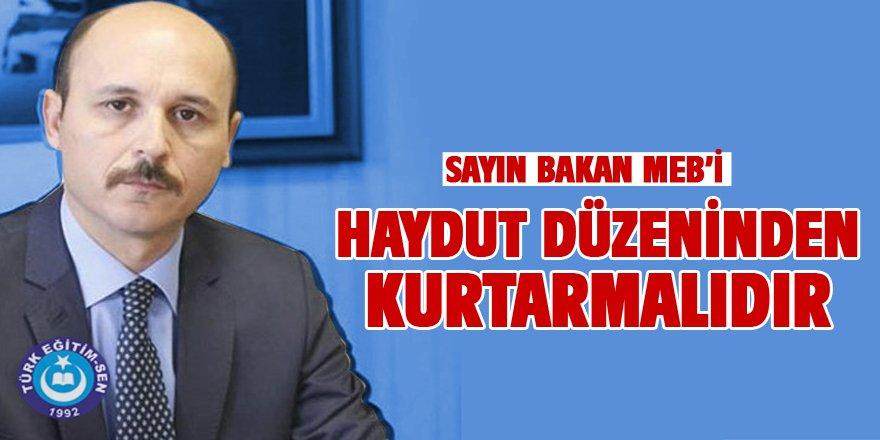 """""""Sayın Bakan MEB'i Haydut Düzeninden Kurtarmalıdır"""""""