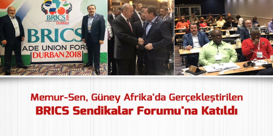 Memur-Sen, BRICS Sendikalar Forumu'na Katıldı