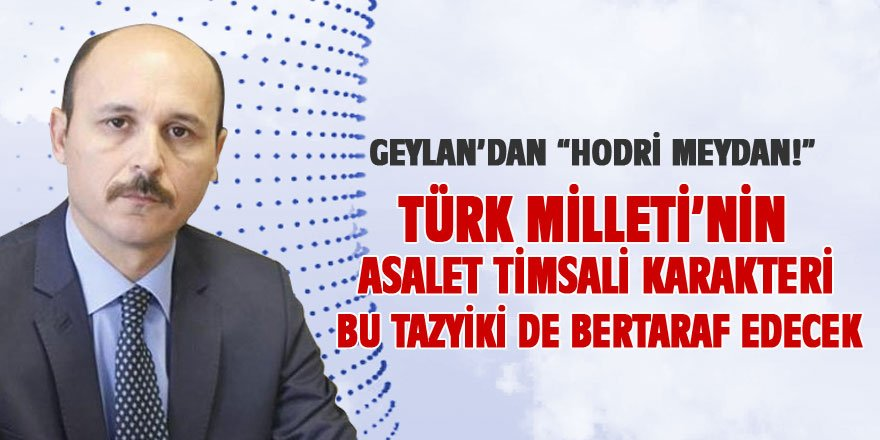 Türk milletinin asalet timsali karakteri, bu tazyiki de bertaraf edecek