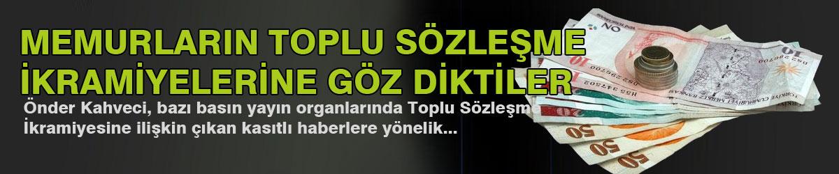 Önder Kahveci'den Memurun 3 Kuruşuna Göz Dikenlere Tepki!