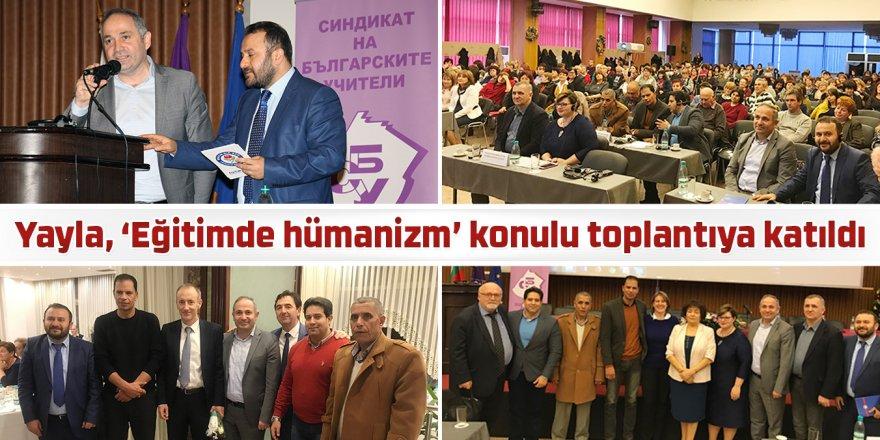 Hasan Yalçın Yayla, 'Eğitimde hümanizm' konulu toplantıya katıldı