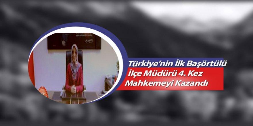 Türkiye'nin İlk Başörtülü İlçe Müdürü 4. Kez Mahkemeyi Kazandı