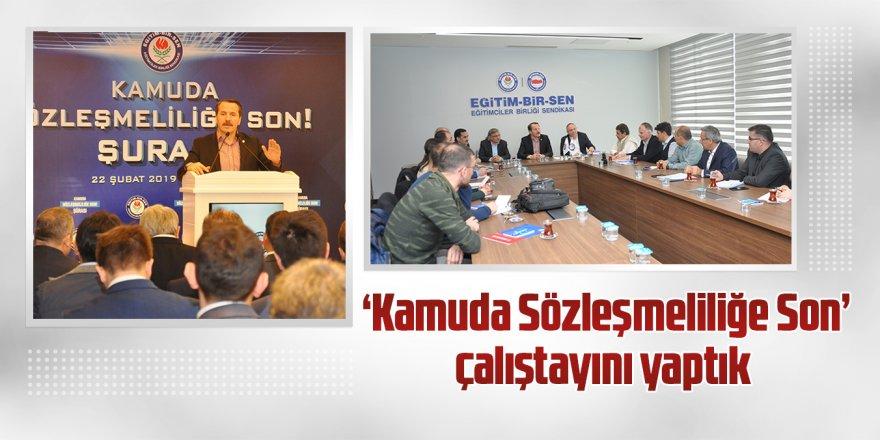 Eğitim-Bir-Sen'den 'Kamuda Sözleşmeliliğe Son' Çalıştayı