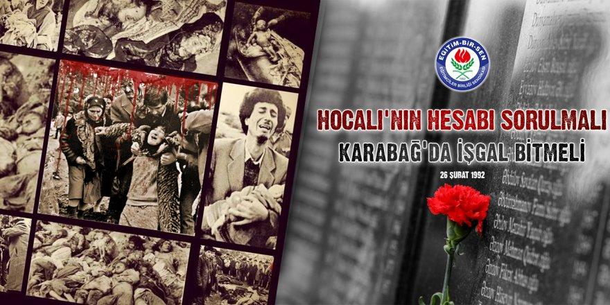 Hocalı'nın hesabı sorulmalı, Karabağ'da işgal bitmeli