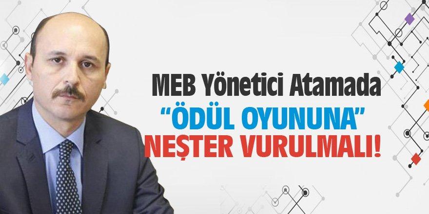 """Yönetici Atamada """"Ödül Oyunu""""na Neşter Vurulmalı!"""