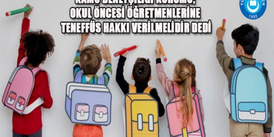 Okul Öncesi Öğretmenlerine Teneffüs Hakkı Verilmelidir