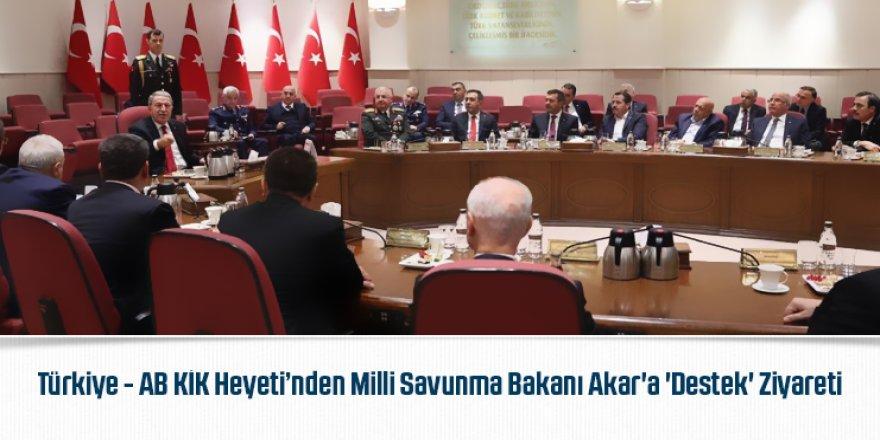 Türkiye - AB KİK Heyeti'nden Milli Savunma Bakanı Akar'a 'Destek' Ziyareti