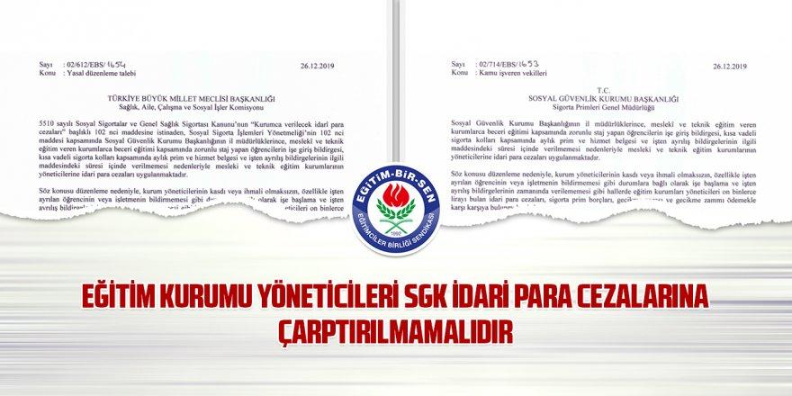 Eğitim kurumu yöneticileri SGK idari para cezalarına çarptırılmamalıdır