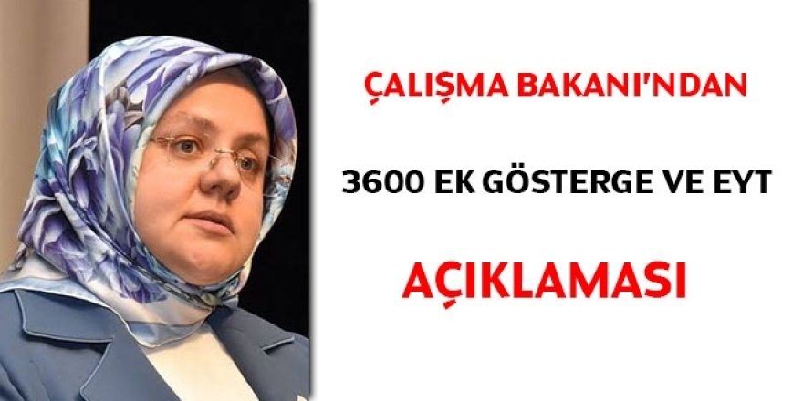 Çalışma Bakanı'ndan 3600 Ek Gösterge ve EYT açıklaması