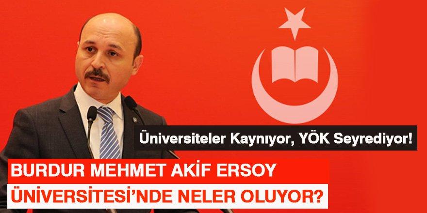 Burdur Mehmet Akif Üniversitesi'nde Neler Oluyor? Talip Geylan Uyardı!