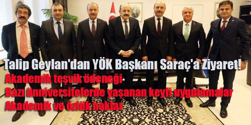 Talip Geylan'dan YÖK Başkanı Saraç'a Ziyaret!