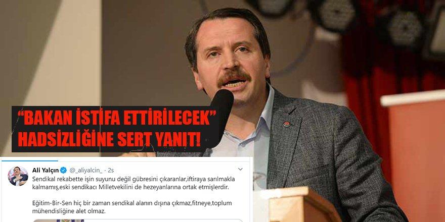 """""""Bakan Selçuk İstifa Ettirilecek"""" Hadsizliğine Ali Yalçın'dan Tepki!"""