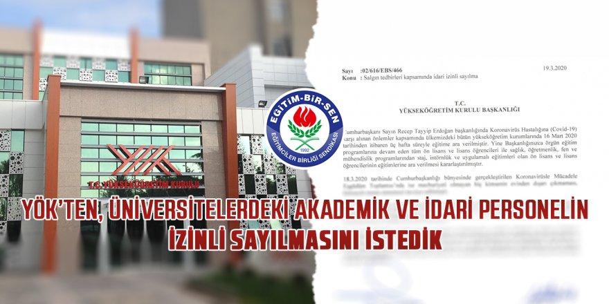 Üniversitelerdeki akademik ve idari personel izinli sayılmalı