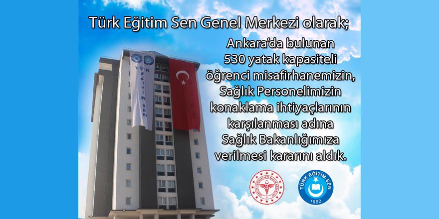Türk Eğitim-Sen: 530 Kişilik Misafirhanemizi Sağlık Çalışanlarına Tahsis Ettik