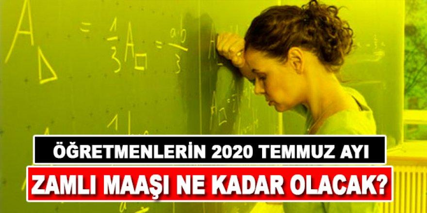 Temmuz 2020'de en düşük ve en yüksek öğretmen maaşı ne kadar olacak?