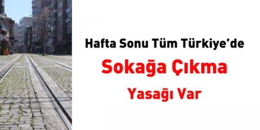 Hafta sonu tüm Türkiye'de yasak var! Saatlere dikkat!
