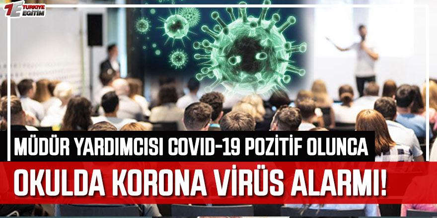 Okulda Korovavirüs alarmı! Müdür yardımcısı pozitif olunca...