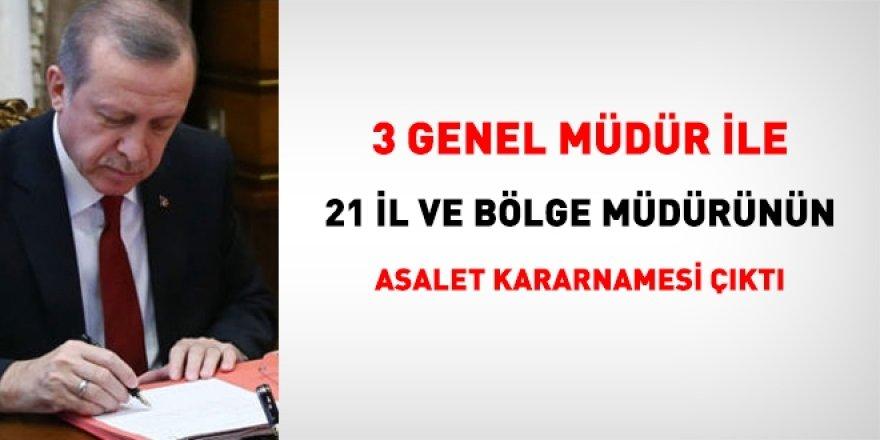 3 Genel Müdür ile 21 il ve bölge müdürünün asalet kararnamesi yayımlandı