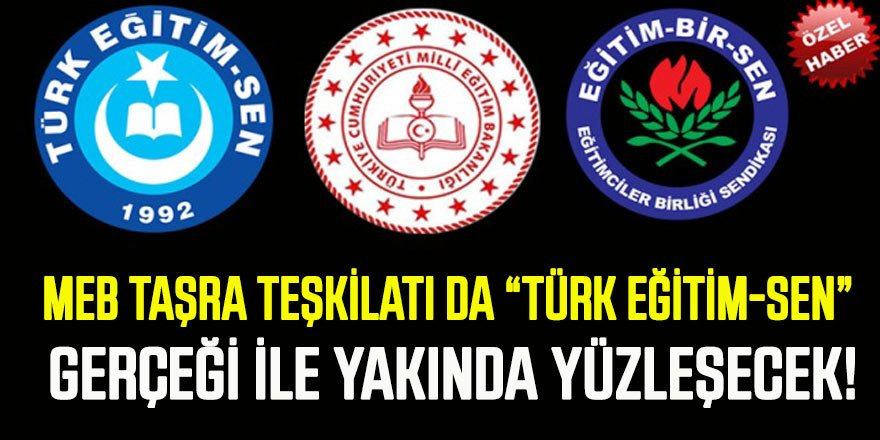 MEB Taşra Teşkilatı Da Türk Eğitim-Sen Gerçeğiyle Yakında Yüzleşecek!