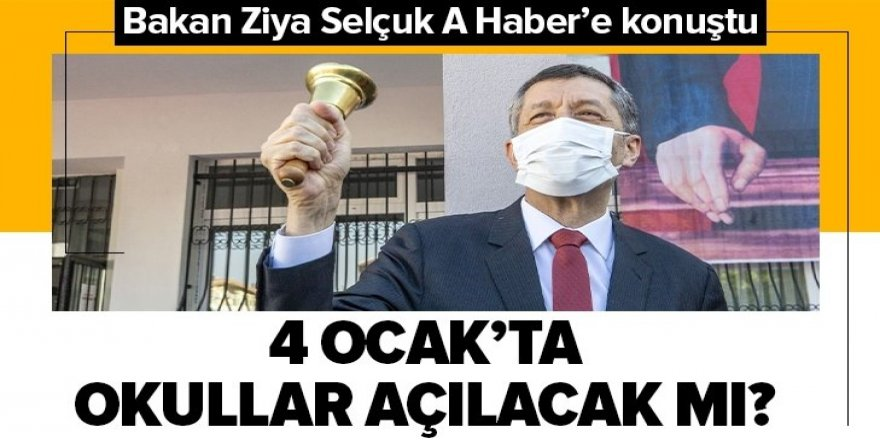 Bakan Ziya Selçuk'tan açıklama: 4 Ocak iyimser bir tahmin!